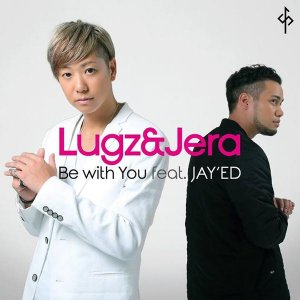 Be With You (ft. JAY'ED) by Lugz&Jera