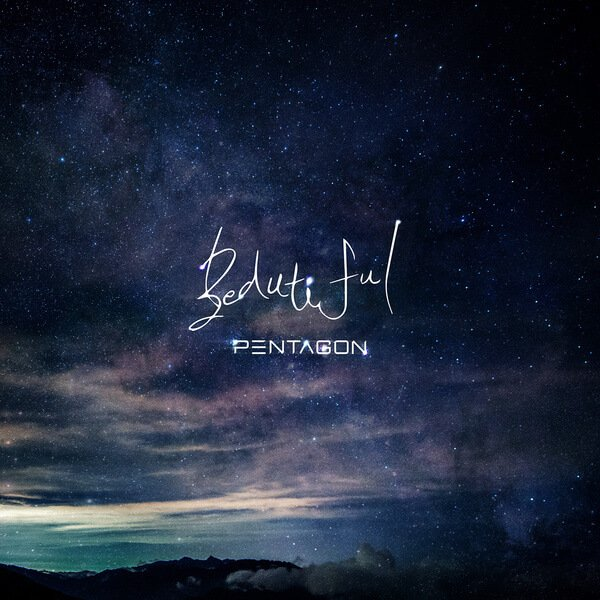 Beautiful (Prod. by Jung Il Hoon (정일훈) Of BTOB) by PENTAGON