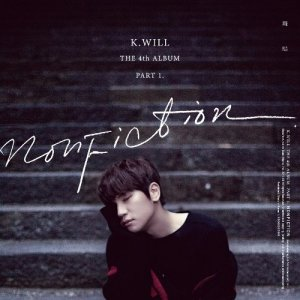 NonFiction (실화) by K.Will
