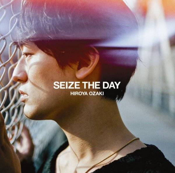 Single Seize The Day by Hiroya Ozaki