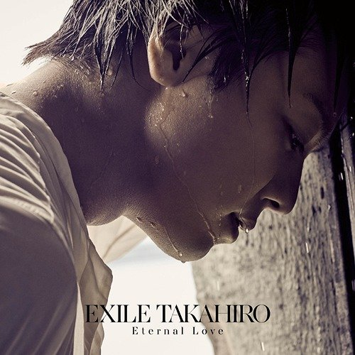 Single Eternal Love by EXILE TAKAHIRO
