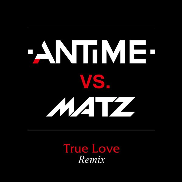 Single True Love Remix by ANTIME