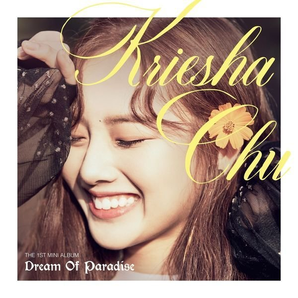 Mini album Dream of Paradise by Kriesha Chu