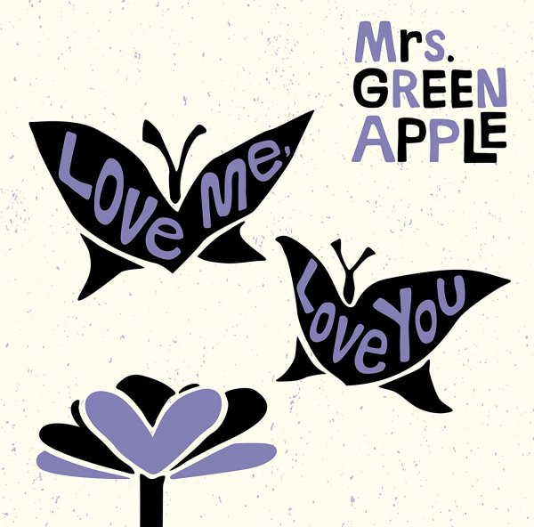Single Love me, Love you by Mrs. GREEN APPLE
