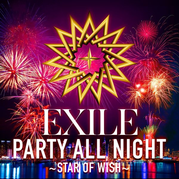 Single PARTY ALL NIGHT ~STAR OF WISH~ by EXILE