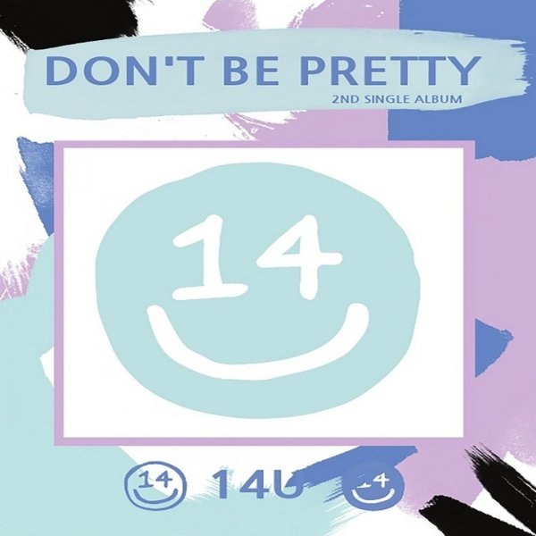 Single Don't Be Pretty by 14U
