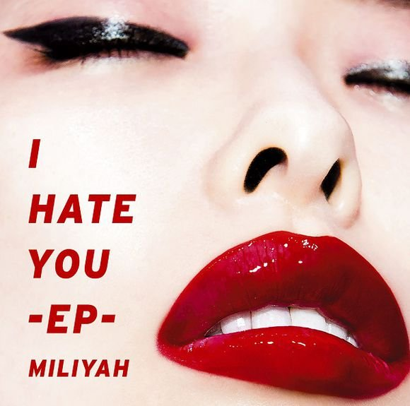 Mini album I HATE YOU E.P. by Miliyah Kato