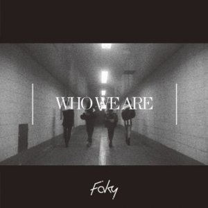 Who We Are by FAKY