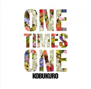 ONE TIMES ONE by Kobukuro