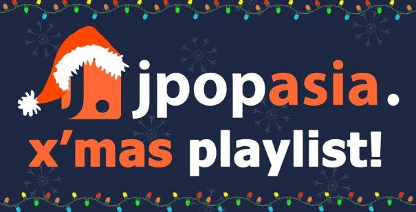 [Jpop] JpopAsia Christmas Playlist!