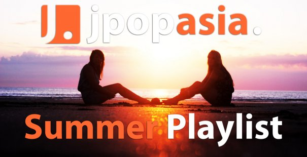 [Jpop] JpopAsia's Summer Playlist 2012