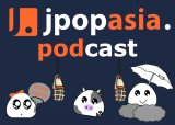 JpopAsia Podcast Episode 1