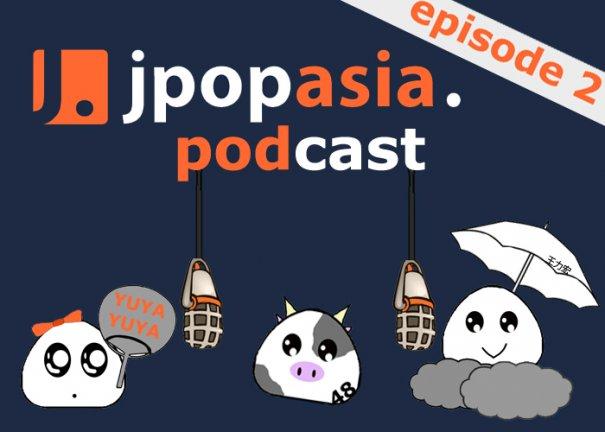 JpopAsia Podcast Episode 2