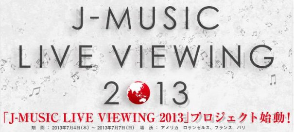 [Jpop] J-Music LIVE Viewing 2013 Brings Eight Concert Movies and Two Live Broadcasts to Los Angeles