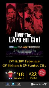 "[Giveaway] ""Over The L'Arc~en~Ciel"" Tickets In Singapore"