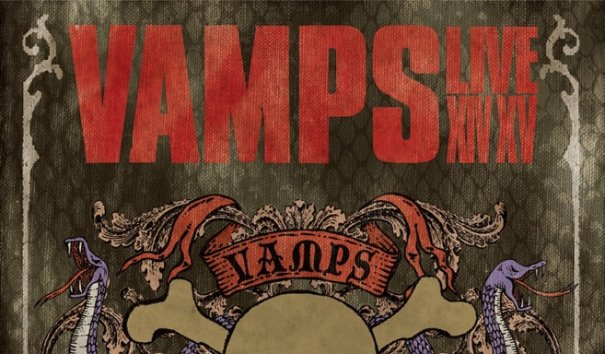 VAMPS LIVE 2014-2015 Teaser Vid and Cover Art Unveiled