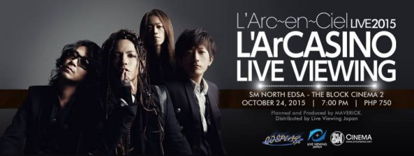L'Arc~en~Ciel Live 2015 L'ArCasino Philippine Screening Set in October