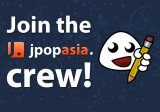 Join the JpopAsia Crew!