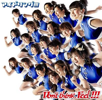 Single Don't think, Feel !!! by Idoling!!!