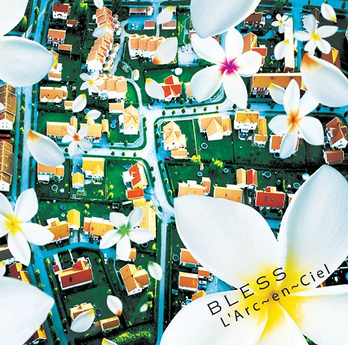 BLESS by L'Arc~en~Ciel