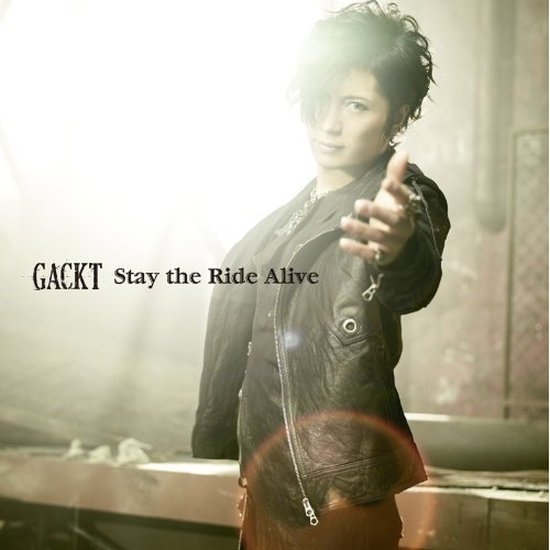Single Stay the Ride Alive by GACKT