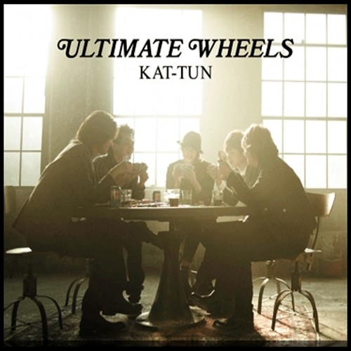 Single ULTIMATE WHEELS by KAT-TUN