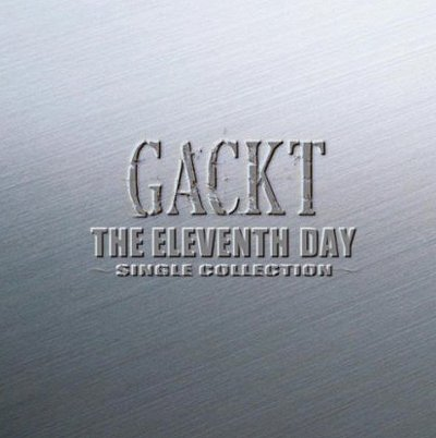 Album The Eleventh Day - Single Collection by GACKT