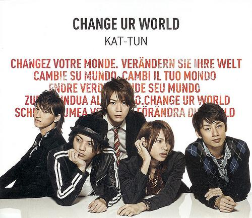 Single CHANGE UR WORLD by KAT-TUN