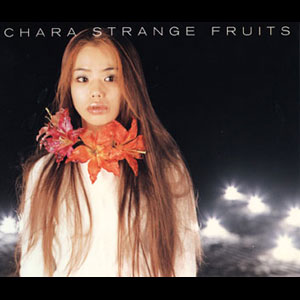 Album Strange Fruits by Chara