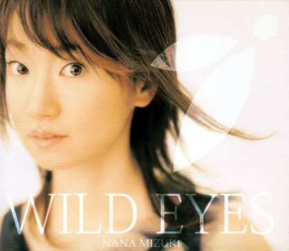 Single Wild Eyes by Nana Mizuki