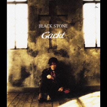 Single BLACK STONE by GACKT