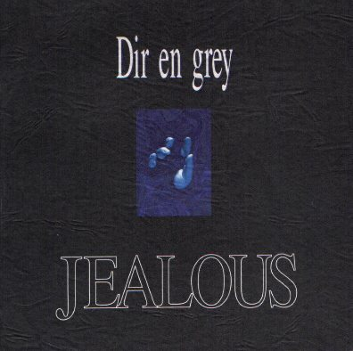 Single JEALOUS by Dir en Grey