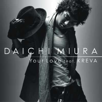 Single Your Love feat. KREVA by Daichi Miura