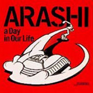 Single a Day in Our Life by Arashi