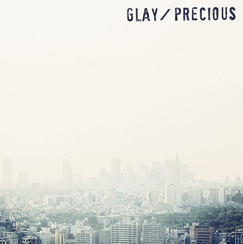 Single PRECIOUS by GLAY