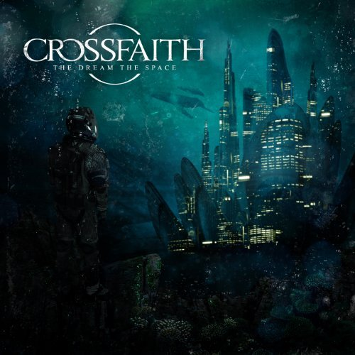 Album The Dream The Space by Crossfaith