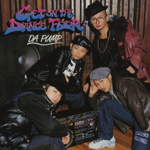 Mini album GET ON THE DANCE FLOOR by DA PUMP