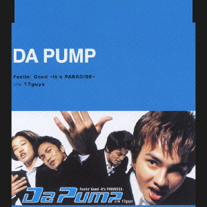 Single Feelin' Good - It's PARADISE by DA PUMP
