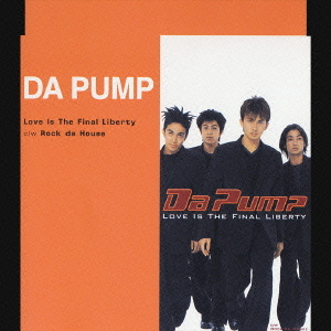 Love Is The Final Liberty  by DA PUMP