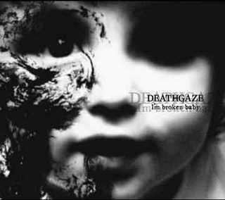 Single I'm broken baby by Deathgaze