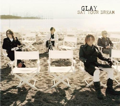 Single Say Your Dream by GLAY