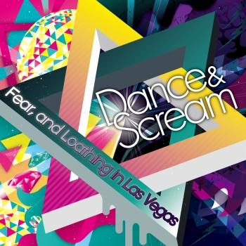 Album Dance & Scream by Fear, and Loathing in Las Vegas