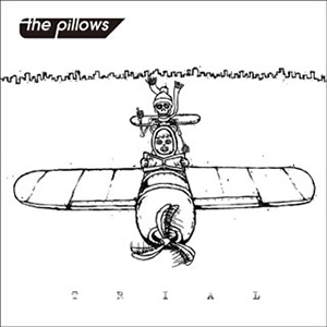 Album TRIAL by The Pillows