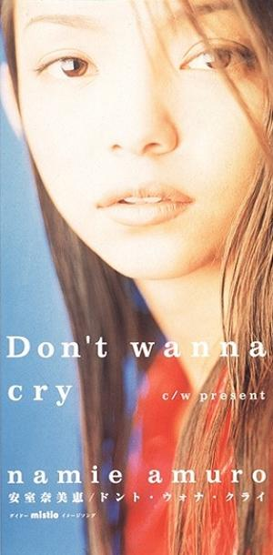 Single Don't wanna cry by Namie Amuro
