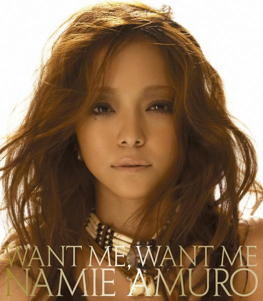 Single WANT ME, WANT ME by Namie Amuro