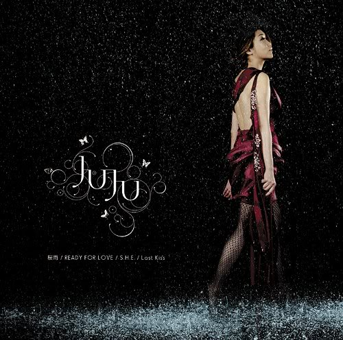 Single Sakura Ame (桜雨) /ready for love/S.H.E./Last Kiss by JUJU