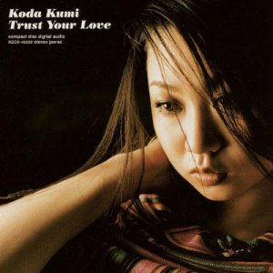 Single Trust Your Love by Koda Kumi