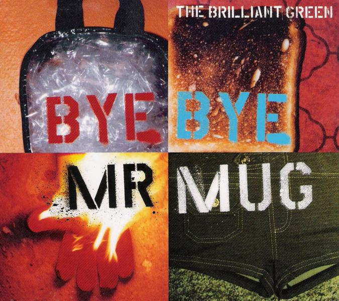 Single Bye Bye Mr. Mug by the brilliant green