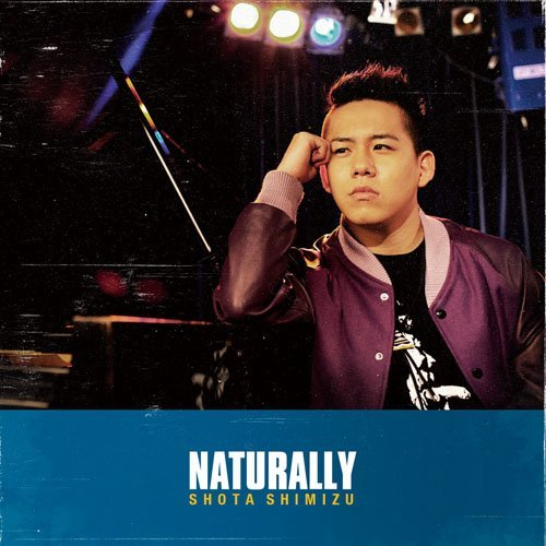 Album Naturally by Shota Shimizu