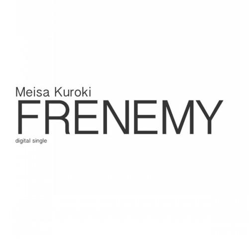 Single FRENEMY by Meisa Kuroki